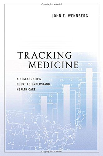 9780199731787: Tracking Medicine: A Researcher's Quest to Understand Health Care