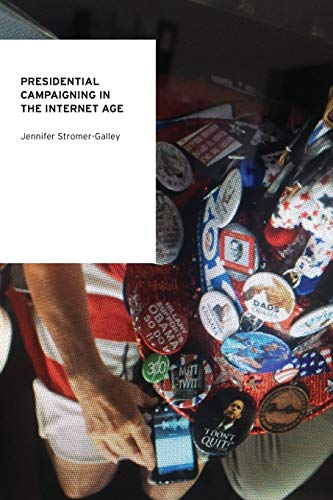 9780199731947: Presidential Campaigning in the Internet Age (Oxford Studies in Digital Politics)