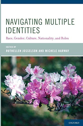 9780199732074: Navigating Multiple Identities: Race, Gender, Culture, Nationality, and Roles