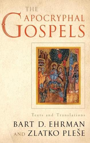 9780199732104: The Apocryphal Gospels: Texts and Translations