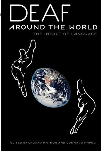9780199732531: Deaf around the World: The Impact of Language