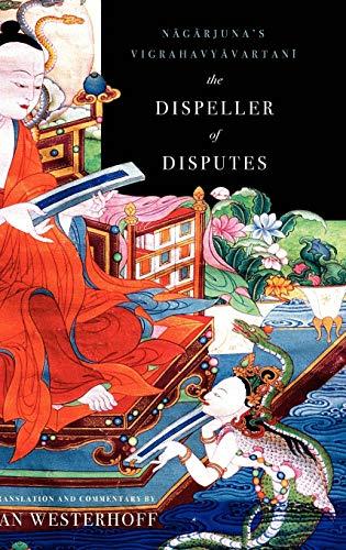 9780199732692: The Dispeller of Disputes: Nagarjuna's Vigrahavyavartani