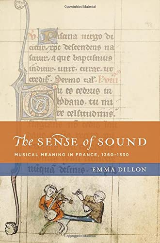 9780199732951: The Sense of Sound: Musical Meaning in France, 1260-1330 (The New Cultural History of Music Series)