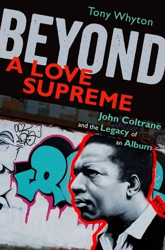 9780199733231: Beyond A Love Supreme: John Coltrane and the Legacy of an Album