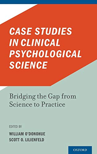 Case Studies in Clinical Psychological Science: Bridging: O'Donohue, William; Lilienfield,