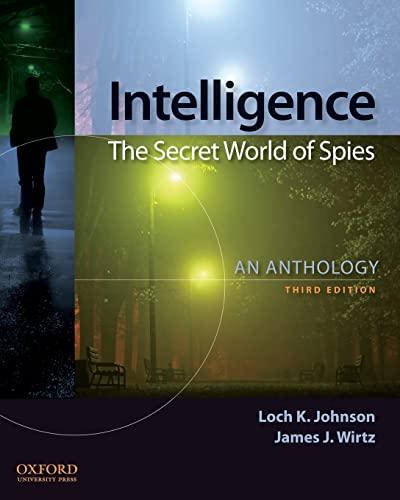 Intelligence: The Secret World of Spies: An Anthology (0199733678) by Johnson, Loch K.; Wirtz, James J.
