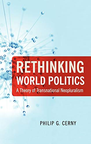 9780199733699: Rethinking World Politics: A Theory of Transnational Neopluralism