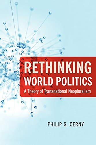 9780199733705: Rethinking World Politics: A Theory of Transnational Neopluralism