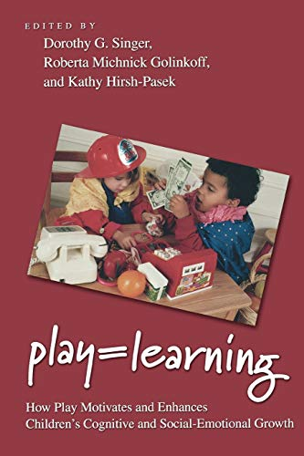 9780199733828: Play = Learning: How Play Motivates and Enhances Children's Cognitive and Social-Emotional Growth