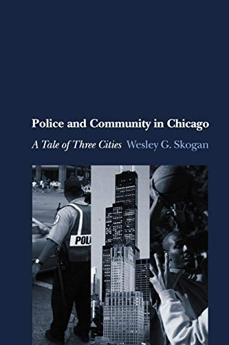 9780199733835: Police and Community in Chicago: A Tale of Three Cities (STUDIES CRIME)