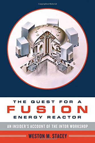 9780199733842: The Quest for a Fusion Energy Reactor: An Insider's Account of the INTOR Workshop
