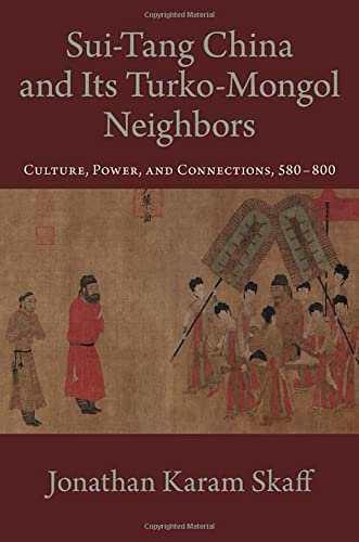 9780199734139: Sui-Tang China and Its Turko-Mongol Neighbors: Culture, Power, and Connections, 580-800