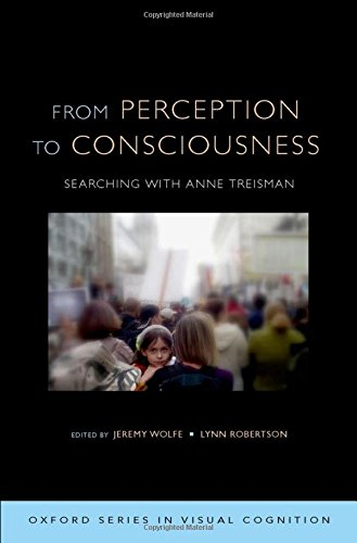 9780199734337: From Perception to Consciousness: Searching with Anne Treisman (Advances in Visual Cognition)