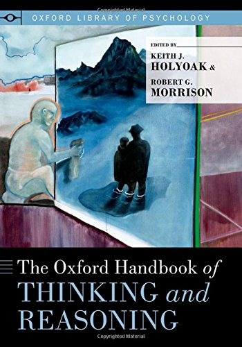 9780199734689: The Oxford Handbook of Thinking and Reasoning (Oxford Library of Psychology)