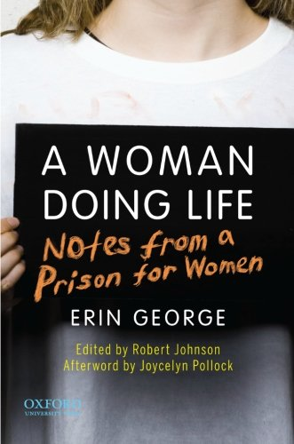 9780199734757: A Woman Doing Life: A Woman Doing Life: Notes from a Prison for Women
