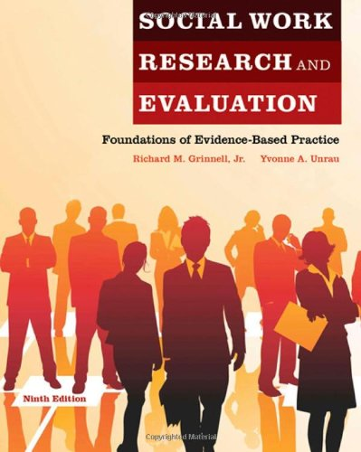 Social Work Research and Evaluation: Foundations of: Grinnell Jr., Richard