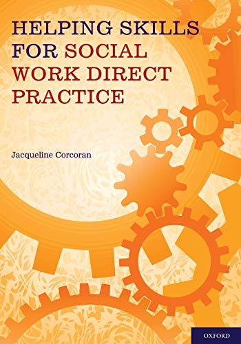 Helping Skills for Social Work Direct Practice: Jacqueline Corcoran