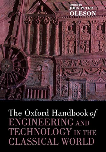 9780199734856: The Oxford Handbook of Engineering and Technology in the Classical World (Oxford Handbooks in Classics and Ancient History)