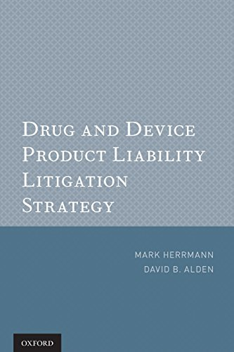 9780199734948: Drug and Device Product Liability Litigation Strategy