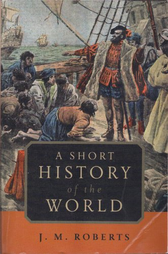 A Short History of the World: J. M. Roberts