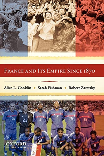 France and Its Empire Since 1870: Conklin, Alice, Fishman,