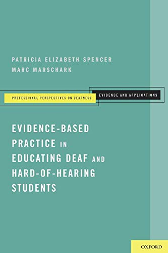 Evidence-Based Practice in Educating Deaf and Hard-of-Hearing: Patricia Elizabeth Spencer;