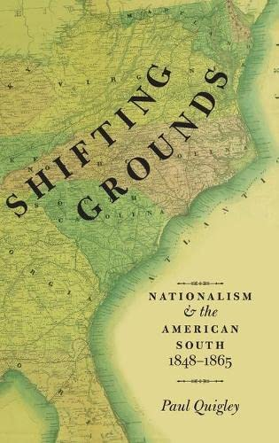 9780199735488: Shifting Grounds: Nationalism and the American South, 1848-1865