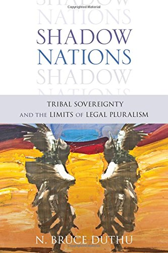 9780199735860: Shadow Nations: Tribal Sovereignty and the Limits of Legal Pluralism