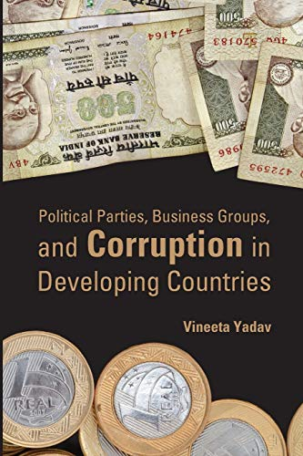 Political Parties, Business Groups, and Corruption in Developing Countries: Yadav, Vineeta