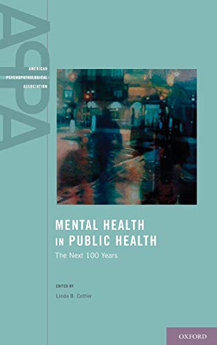 Mental Health in Public Health 9780199735945 In the past century there has been awareness of the importance of a global public health perspective in understanding the etiology, course and treatment of mental disorders. However, just recently there has been a focus on population science and with it an evidence-based call to improving public mental health in communities. Mental Health in Public Health synthesizes important topics in public health psychiatry that were discussed at the American Psychopathological Association (APPA) meeting in 2010. The book, like the APPA meeting, aims to bring advanced knowledge of the social and environmental risk factors for psychiatric disorders, as well as ideas for preventing them. Chapters are written by experts from around the world and include such public health concerns as Veteran's mental health, mental health disparities among minorities, causes of addictions, and mortality of these disorders.