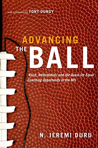 9780199736003: Advancing the Ball: Race, Reformation, and the Quest for Equal Coaching Opportunity in the NFL (Law and Current Events Masters)