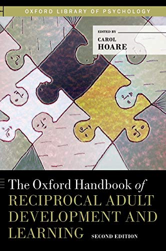 9780199736300: The Oxford Handbook of Reciprocal Adult Development and Learning (Oxford Library of Psychology)