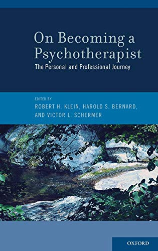 On Becoming a Psychotherapist: The Personal and: Editor-Robert H. Klein;