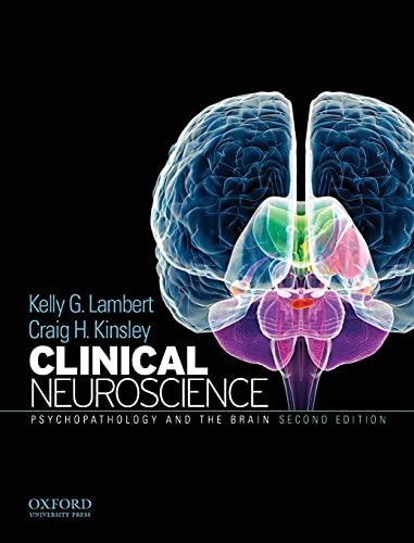 Clinical Neuroscience: Psychopathology and the Brain: Kelly G. Lambert,