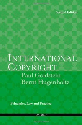 International copyright : principles, law, and practice.: Goldstein, Paul & Bernt Hugenholtz.