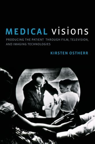 9780199737246: Medical Visions: Producing the Patient Through Film, Television, and Imaging Technologies