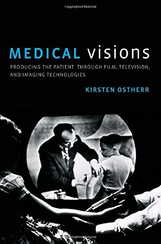 9780199737253: Medical Visions: Producing the Patient Through Film, Television, and Imaging Technologies