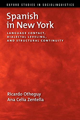 9780199737390: Spanish in New York: Language Contact, Dialectal Leveling, and Structural Continuity