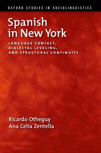 9780199737406: Spanish in New York: Language Contact, Dialectal Leveling, and Structural Continuity