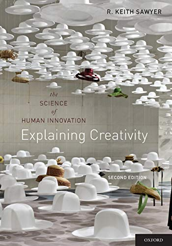 9780199737574: Explaining Creativity: The Science of Human Innovation