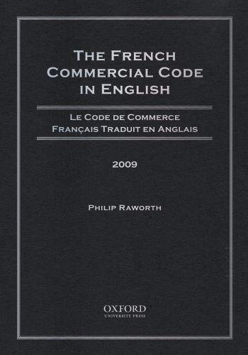 9780199737772: The French Commercial Code in English, 2009: Le Code de Commerce Francais Traduit en Anglais, 2009