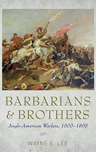 9780199737918: Barbarians and Brothers: Anglo-American Warfare, 1500-1865