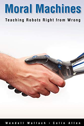 9780199737970: Moral Machines: Teaching Robots Right from Wrong