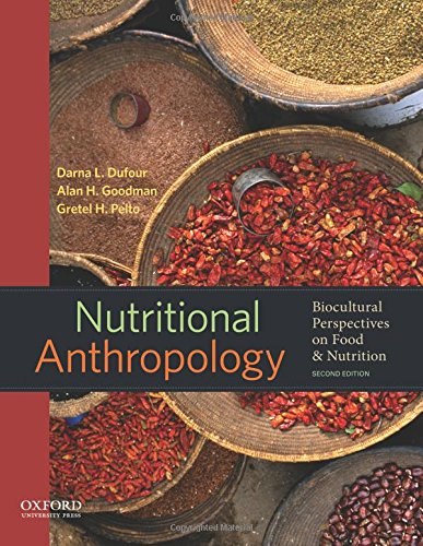 Nutritional anthropology biocultural perspectives on food for Anthropology of food and cuisine