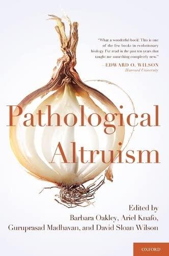 9780199738571: Pathological Altruism