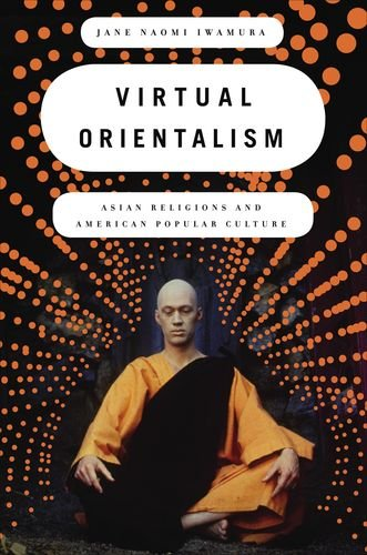 9780199738601: Virtual Orientalism: Asian Religions and American Popular Culture