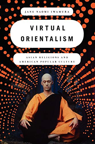 9780199738618: Virtual Orientalism: Asian Religions and American Popular Culture
