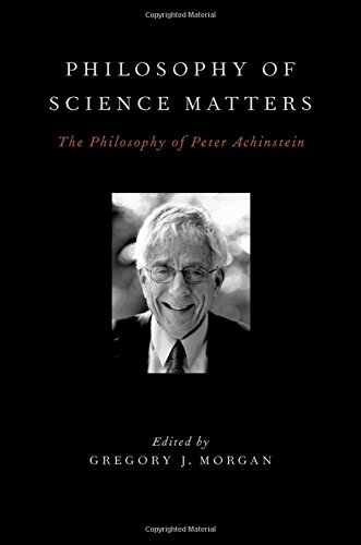 9780199738625: Philosophy of Science Matters: The Philosophy of Peter Achinstein