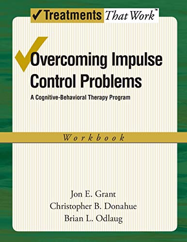 9780199738809: Overcoming Impulse Control Problems: A Cognitive-Behavioral Therapy Program, Workbook