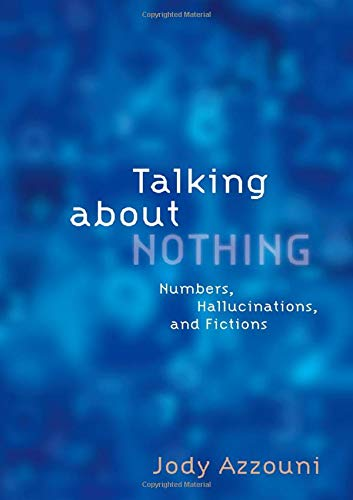 9780199738946: Talking About Nothing: Numbers, Hallucinations and Fictions